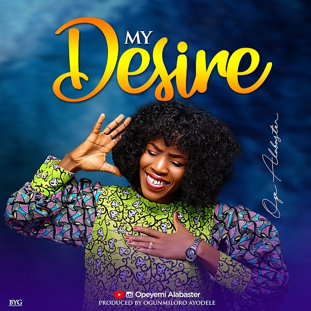 Music: MY DESIRE - OPE ALABASTER