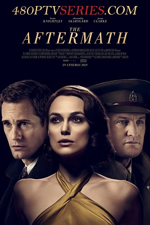 Watch Online Free The Aftermath (2019) Full Hindi Dual Audio Movie Download 480p 720p Bluray