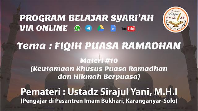 Keutamaan Khusus Puasa Ramadhan & Hikmah Berpuasa (Materi #10)