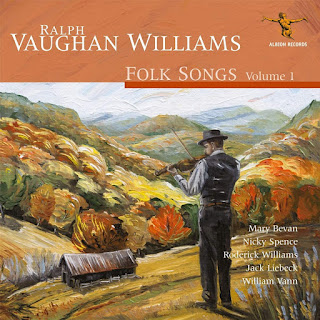 Ralph Vaughan Williams Folk Songs, Vol. 1; Mary Bevan, Nicky Spence, Roderick Williams, Jack Liebeck, William Vann; Albion Records