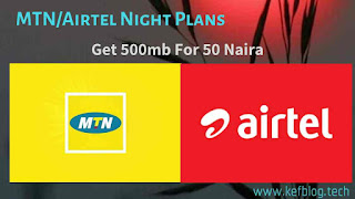 MTN and Airtel Night Plans, how to get 500mb for N50 only
