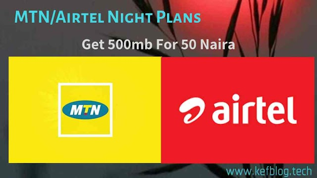 MTN And Airtel Night Plans, How To Get 500MB For Just 50 Naira
