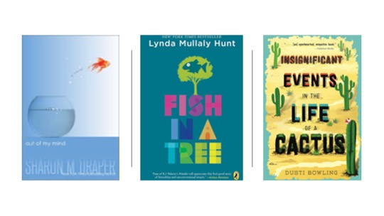 Image of Middle Grade Novels: Out of My Mind, Fish in a Tree, and Insignificant Events in the Life of a Cactus