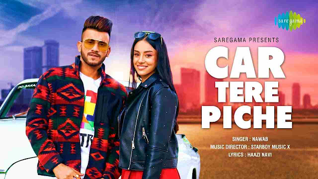 Car Tere Piche song Lyrics - Nawabw