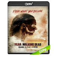 Fear the Walking Dead Temporada 3 Completa HDTV 720p Audio Ingles 5.1 Subtitulada
