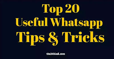 Top 20 Useful Whatsapp Tips And Tricks