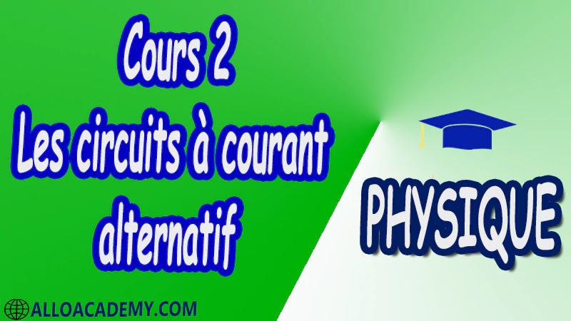 Cours 2 Les circuits à courant alternatif pdf