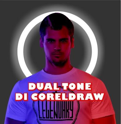 cara membuat effect dual tone di coreldraw