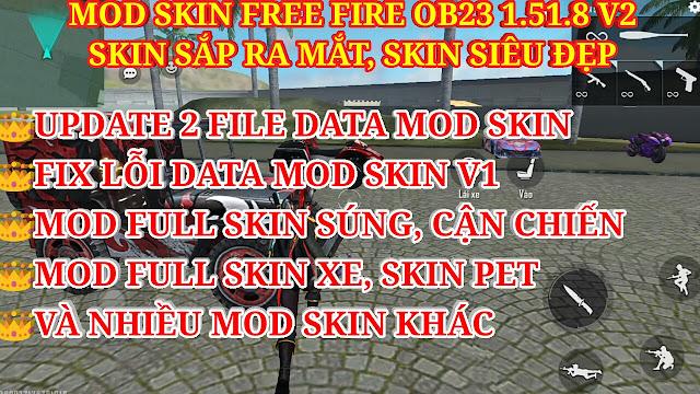 HƯỚNG DẪN MOD SKIN FREE FIRE OB23 1.51.9 V2 MỚI NHẤT - DATA MOD FULL SKIN SÚNG, CẬN CHIẾN, XE CỘ...