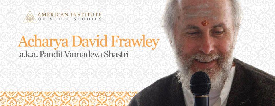 David Frawley (డేవిడ్ ఫ్రాలే)