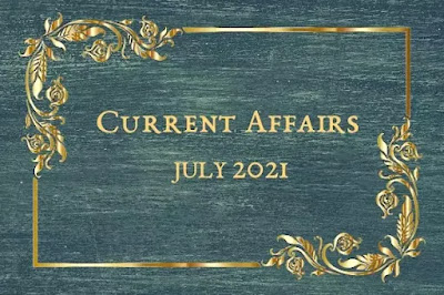 July 2021 Current Affairs