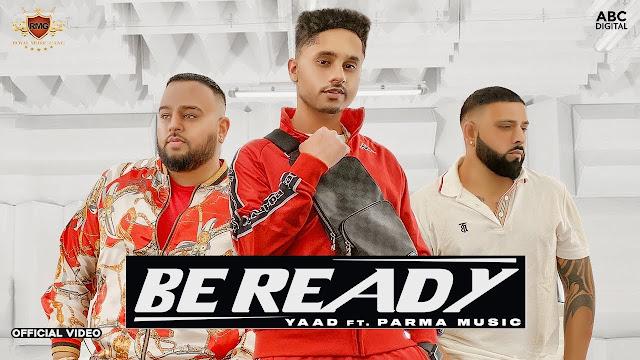 Song  :  Be Ready Song Lyrics Singer  :  Yaad Lyrics  :  Yaad & Arsh lally  Music  :  Deep Jandu Director  :  Minister music