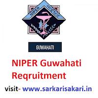 NIPER Guwahati Reqruitment