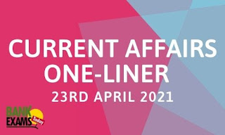 Current Affairs One-Liner: 23rd April 2021