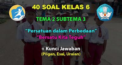 Soal Kelas 6 Tema 2 Subtema 3 Bersatu Kita Teguh Jawaban