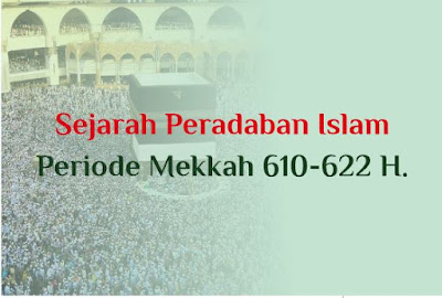 https://www.abusyuja.com/2019/10/sejarah-peradaban-islam-periode-mekkah.html