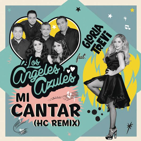 los  u00c1ngeles azules  u2013 mi cantar  hc remix   feat  gloria trevi   u2013 single  itunes plus aac m4a