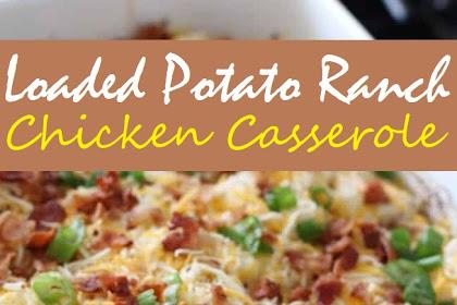 Loaded Potato Ranch Chicken Casserole