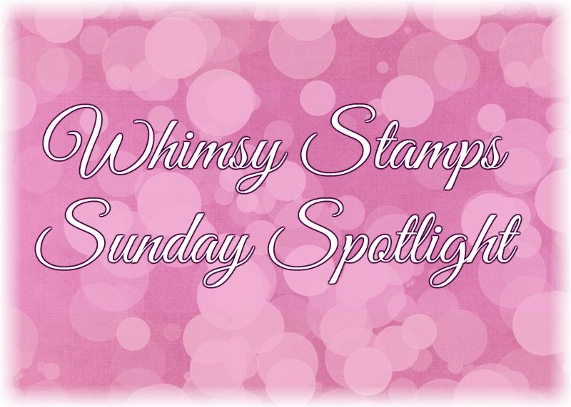 Sunday spotlight bij Whimsy stamps op facebook