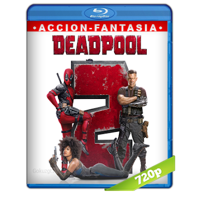 Deadpool 2 (2018) BRRip 720p Super Duper Cut Unrated Audio Dual Latino-Ingles 5.1