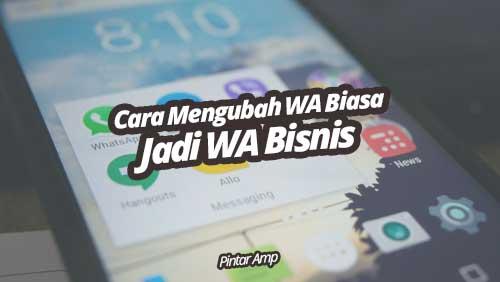 Cara Mengubah WhatsApp Jadi WhatsApp Bisnis