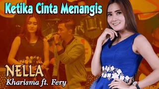 Lirik Lagu Ketika Cinta Menangis - Nella Kharisma feat Fery