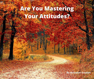 Are You Mastering Your Attitudes?