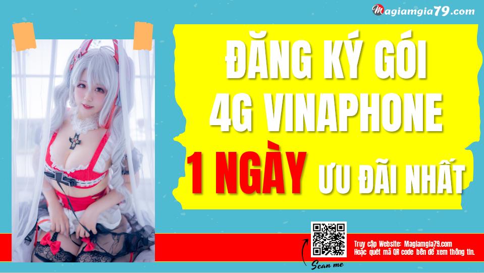 Đăng ký Gói cước 4G Vinaphone 1 ngày