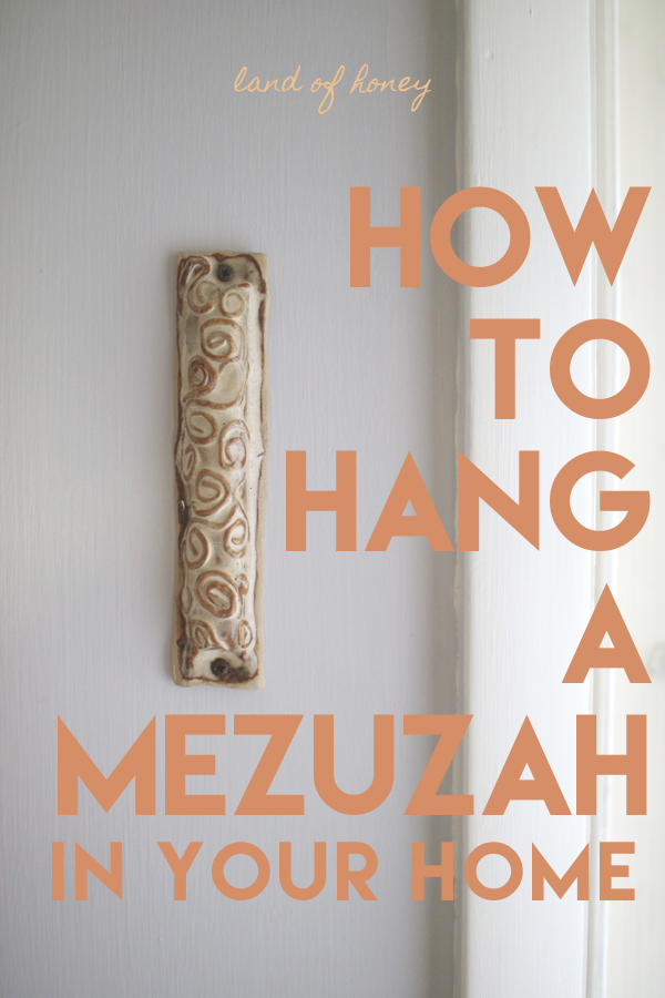 How to hang a mezuzah | Land of Honey