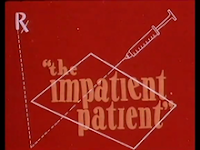 The Impatient Patient