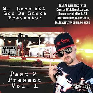 Mr.Loco aka Loc Da Smoke - Past 2 Present Vol. 1 (2017)
