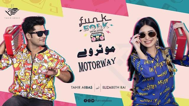 Motorway Lyrics - Tahir Abbas & Elizabeth Rai