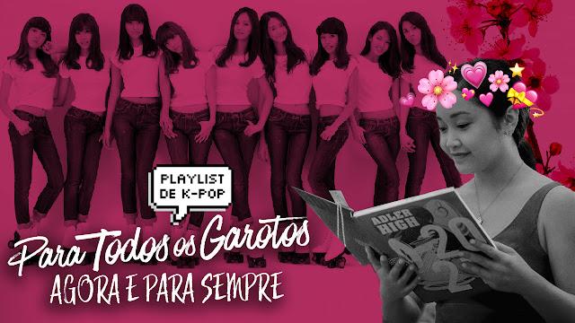 Para Todos Os Garotos: 3 músicas de k-pop em 'Agora e Para Sempre'