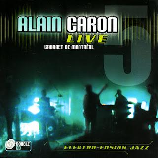 Alain Caron - 2006 - Live - Cabaret De Montreal