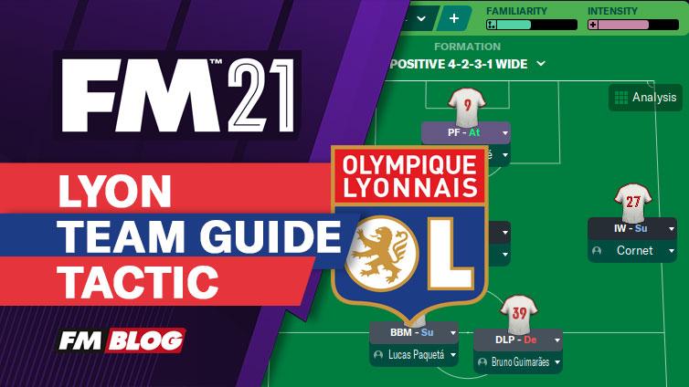 FM21 Lyon Vertical Tiki-Taka 4-2-3-1 Tactic | Team Guide