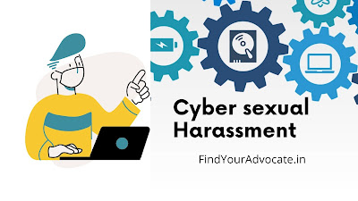 Effect and Law of Cyber Sexual Harassment | Find Your Advocate