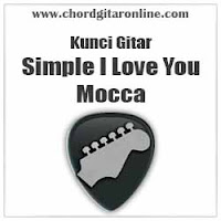 Chord Kunci Gitar Mocca Simple I Love You