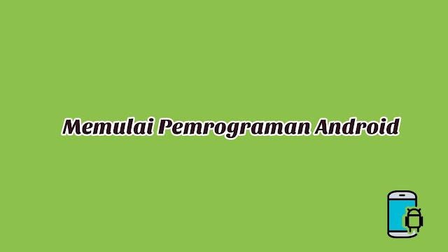 Materi 1 - Memulai Pemrograman Android