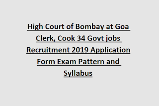 High Court of Bombay at Goa Clerk, Cook 34 Govt jobs Recruitment 2019 Application Form Exam Pattern and Syllabus