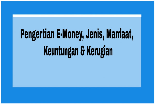 Pengertian E-Money
