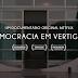 Democracia em Vertigem - CRÍTICA