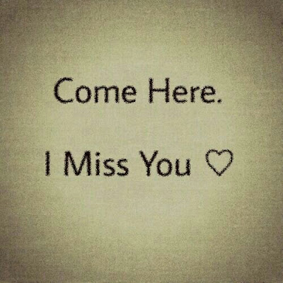 come here i miss you jaan
