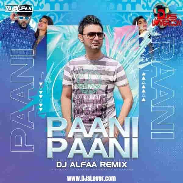 Paani Paani Remix DJ Alfaa mp3 download