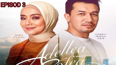 Tonton Drama Adellea Sofea Episod 3