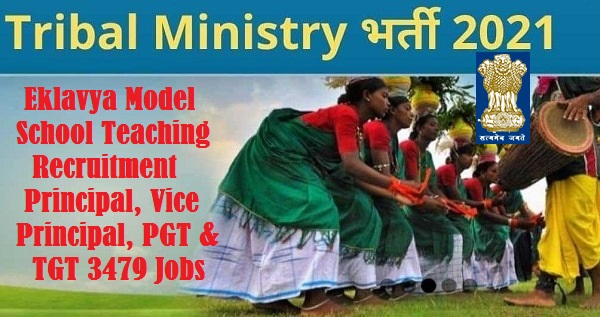 MINISTRY OF TRIBAL AFFAIRS RECRUITMENT 2021 TGT PGT 3479 PRINCIPAL JOB (Date Extended)