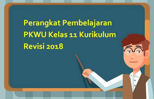 Perangkat Pembelajaran PKWU Kelas 11 Kurikulum Revisi 2018