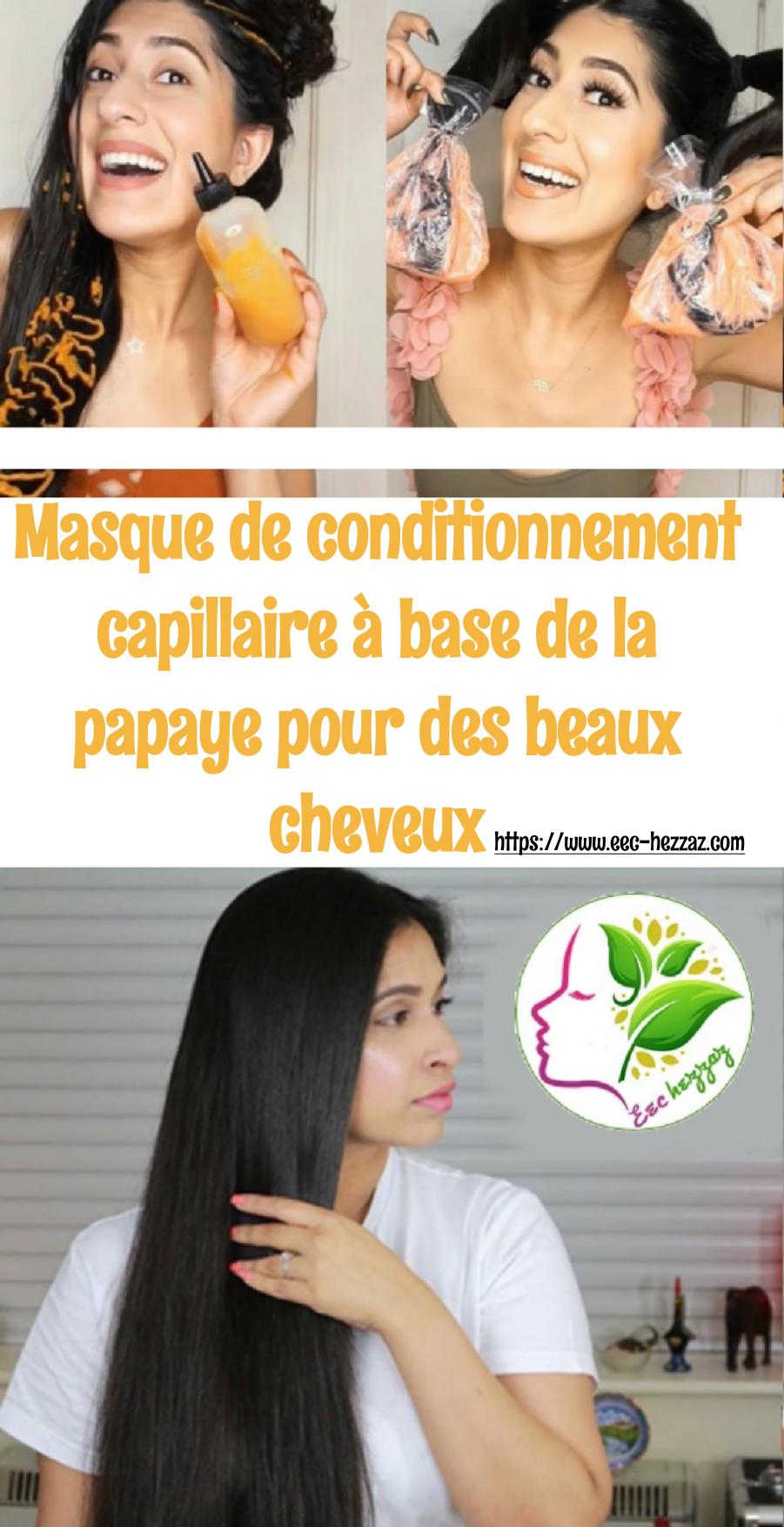 Masque de conditionnement capillaire à base de la papaye pour des beaux cheveux