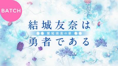 Permalink to Yuuki Yuuna wa Yuusha de Aru: Washio Sumi no Shou Subtitle Indonesia [Batch]
