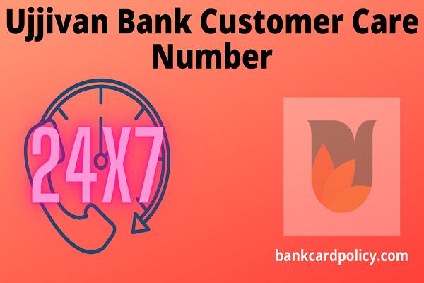 Ujjivan Bank Customer Care Number