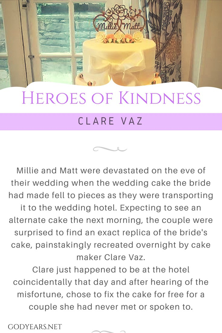 Faith in humanity restored - Millie and Matt were devastated on the eve of their wedding when the wedding cake the bride had made fell to pieces as they were transporting it to the wedding hotel. Expecting to see an alternate cake the next morning, the couple were surprised to find an exact replica of the bride's cake, painstakingly recreated overnight by cake maker Clare Vaz. Clare just happened to be at the hotel coincidentally that day and after hearing of the misfortune, chose to fix the cake for free for a couple she had never met or spoken to.